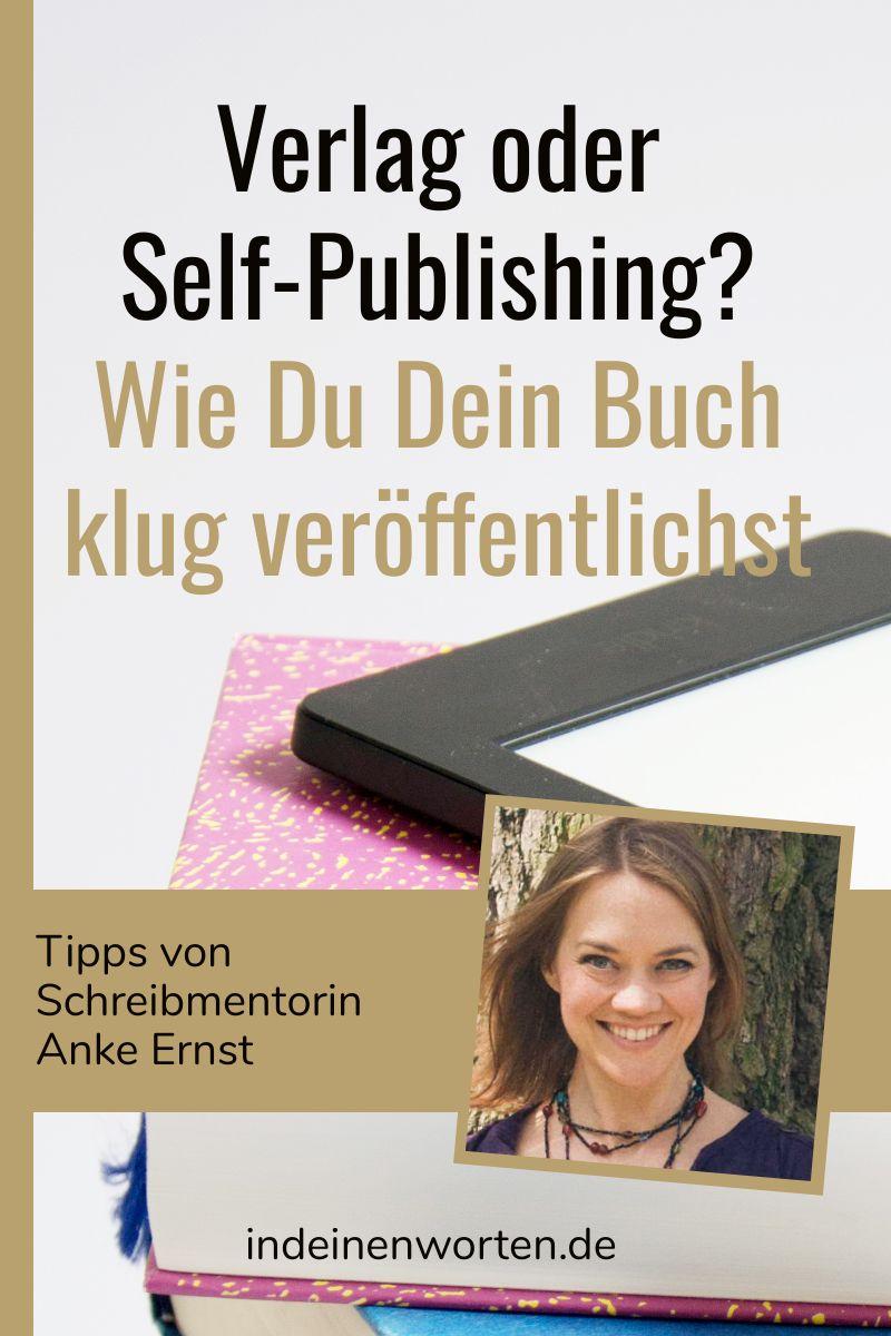 Self-Publishing oder Verlag? Was Du bei der Buch- oder eBook-Veröffentlichung beachten solltest und wie Du die richtigen Leser*innen findest. So triffst Du die richtige Entscheidung für Dein Sachbuch (Ratgeber, Fachbuch)! #indeinenworten