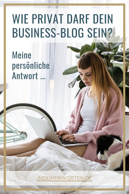 Dein Business-Blog lebt von Deiner Persönlichkeit. Aber wie privat darfst Du schreiben? Diskutier mit! #indeinenworten